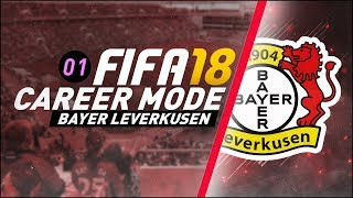 [NEW SERIES] FIFA 18 Bayer Leverkusen Career Mode Ep1 - IMPROVEMENTS ARE NEEDED!!