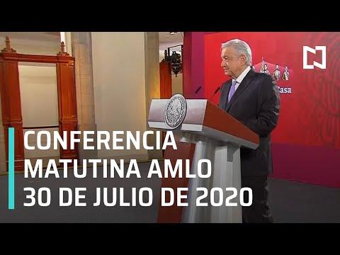 Conferencia matutina AMLO / 30 de julio de 2020