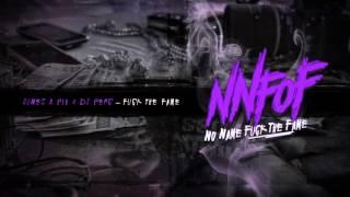 NNFOF x Junes x Pih x DJ Perc - Fuck The Fame [Audio]