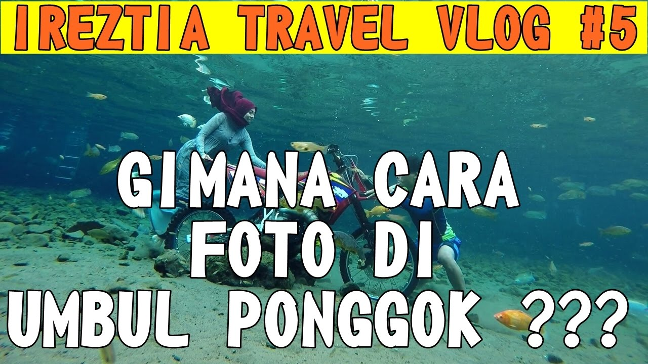 Klaten Trip Travel Vlog 5 Underwater Photo At Umbul Ponggok Behind The Scene