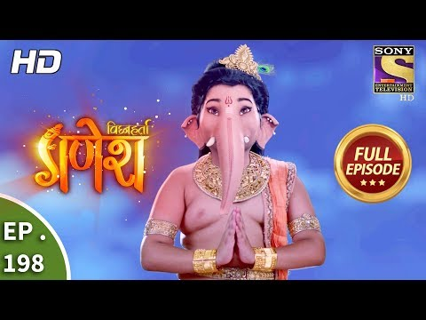 Vighnaharta Ganesh - Ep 198 - Full Episode - 25th May, 2018
