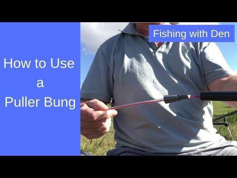 Pole Fishing - How To Use A Puller Bung