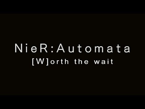 NieR Automata: [W]orth the Wait -- [The InVashtigation]
