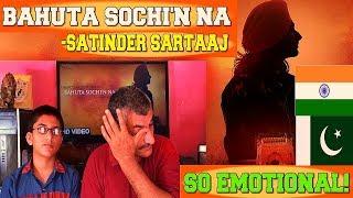 "Pakistani Father Son reacts to Indian Punjabi Song ""Bahuta Sochi Na""(Satinder Sartaaj)"