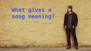 What Gives A Song Meaning by Jason Wilber