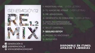 Generación 12 - Seguro estoy Remix 1.2 (Audio)