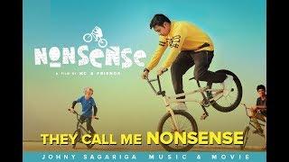 They Call Me Nonsense Video Song  Nonsense  Rinosh George  MC Jithin  Johny Sagariga