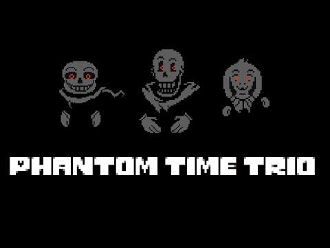 Phantom Time Trio! Dust!Tale  [Undertale Fangame]