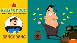 Roblox Game Empire Tycoon 2 | Owned A Game Developing Empire | BENCADENC