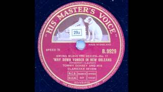 TOMMY DORSEY AND HIS CLAMBAKE SEVEN - WAY DOWN YONDER IN NEW ORLEANS