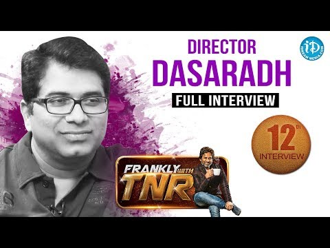 Director Dasaradh Exclusive Interview - Frankly With TNR #12 || Talking Movies with iDream # 92