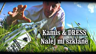 Kamis & DRESS - Nalej mi szklane