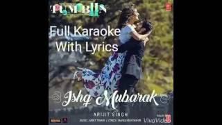 Ishq Mubarak|FULL KARAOKE|Arijit Singh|Full Lyrics