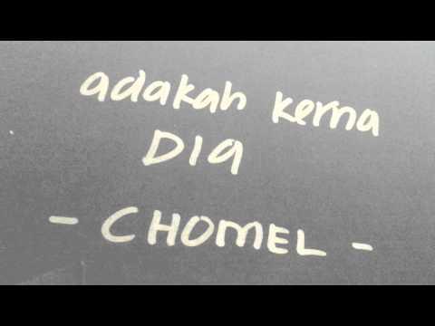 Chomel- Adakah Kerna Dia (cover)