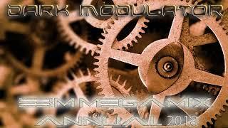 EBM megamix annual 2018 From DJ DARK MODULATOR