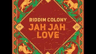 Riddim Colony - Jah Jah Love