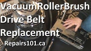 Vacuum Roller Brush Drive Belt Replacement