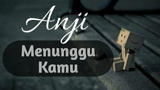 Download lagu Anji - Menunggu Kamu (lirik)