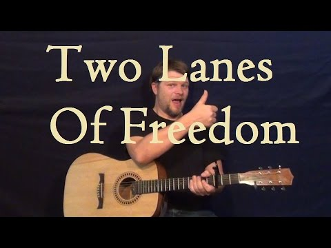 Two Lanes of Freedom (Tim McGraw) Easy Guitar Strum Chord How to ...