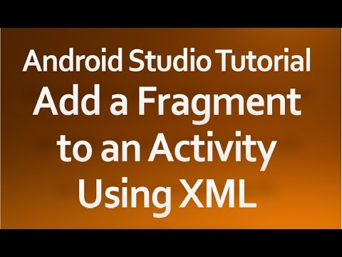 Android Studio Tutorial - 39 - Add a Fragment to an Activity using XML