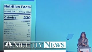 FDA Rolls Out New Nutrition Labeling for First Time in 20 Years | NBC Nightly News