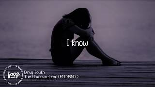 Dirty South - The Unknown  ft. FMLYBND (Lyrics)