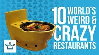 10 Weirdest And Craziest Restaurants In The World