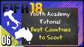 FIFA 18 Youth Academy Tutorial - Best Countries to Scout - EP06