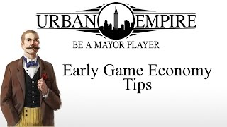 Urban Empire | Early Game Economy / Era 1 Guide