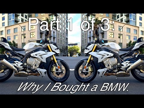 Part 1 of 3: Why I Bought a BMW S1000R!