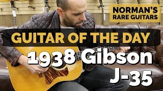 Guitar of the Day: 1938 Gibson J-35 | Norman's Rare Guitars