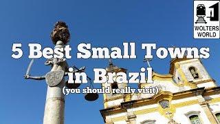 Visit Brazil: 5 Great Small Towns in Brazil