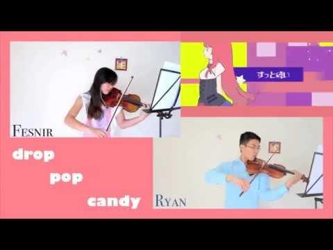 [Vocaloid] Drop Pop Candy Violin Duet