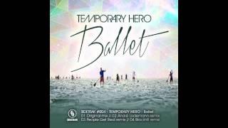 Temporary Hero - Ballet - Blackhill Remix - Sidetrak Records