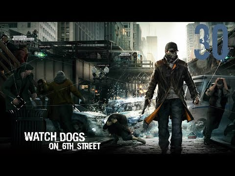 Watch Dogs on 6th Street Episode 30