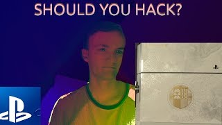 Should You Hack Your PS4?