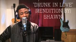 Beyonce - Drunk In Love |Rendition by|  [DOWNLOAD LINK IN DESCRIPTION]
