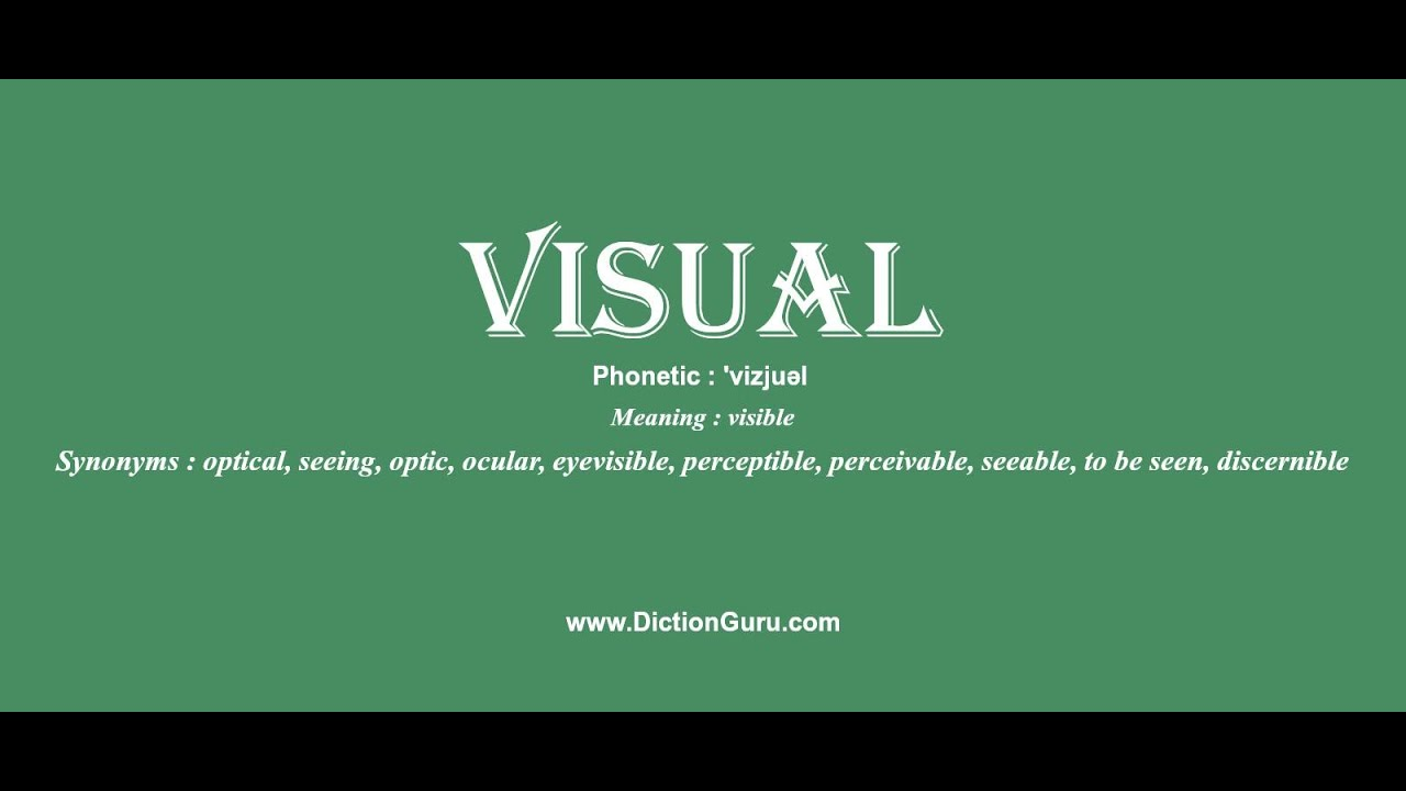 Visual: Pronounce Visual With Meaning, Phonetic, Synonyms And Sentence  Examples