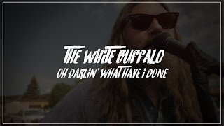 the white buffalo - oh darlin' what have i done // letra & tradução