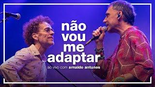 Baixar Nando Reis e Arnaldo Antunes - Não Vou Me Adaptar (ao vivo em São Paulo)