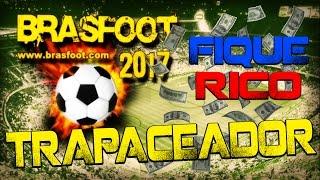 TRAPACEADOR BRASFOOT 2017 - COMO FICAR RICO NO BRASFOOT 2017