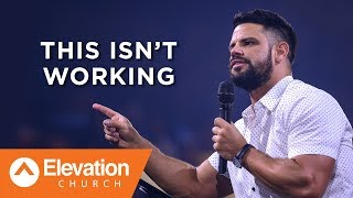 This Isn't Working | Savage Jesus | Pastor Steven Furtick
