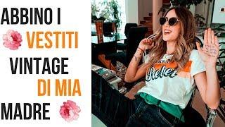 Come VESTIRSI alla moda: CON i vestiti VINTAGE di mia madre! Grandi marchi (PINKO,Missoni...)