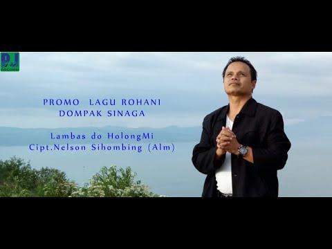LAGU ROHANI DOMPAK SINAGA-LAMBAS DO HOLONGMI-Cipt.Nelson Sihombing (Alm)