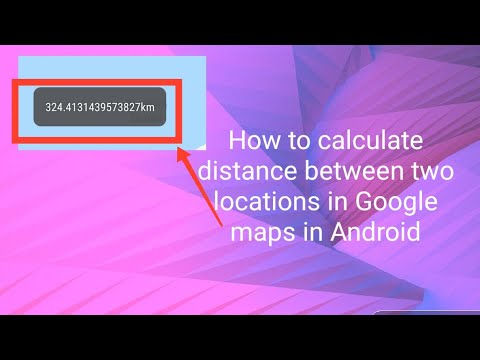 How To Calculate Distance Between Two Locations In Google Maps In Android
