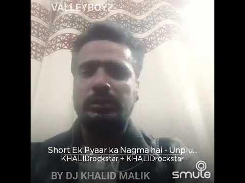 DJ KHALID MALIK SHORT Ek pyaar ka nagma hai