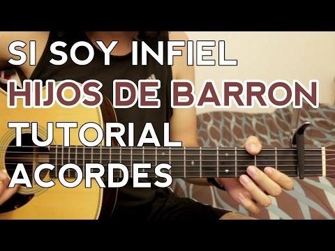 Si Soy Infiel - Hijos de Barron - Tutorial - ACORDES - Como tocar en Guitarra