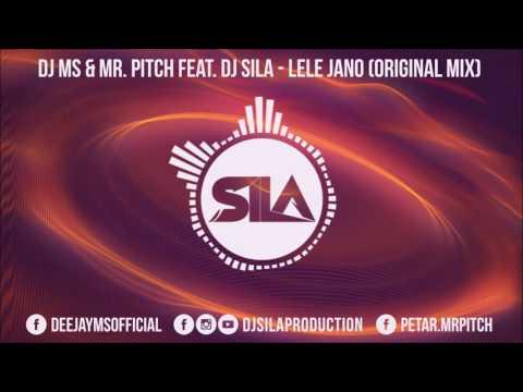 SILA FEAT. DJ MS & MR. PITCH - LELE JANO (ORIGINAL MIX)