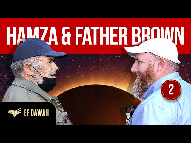 Hamza & Father Brown   Part 2 of 2
