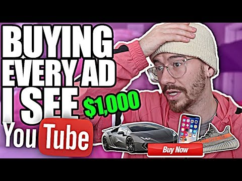 Buying Every YOUTUBE Advertisement I See | $1000 CHALLENGE (NOT CLICKBAIT)